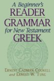 Portada de A BEGINNER'S READER-GRAMMAR FOR NEW TESTAMENT GREEK BILINGUAL EDITION BY COLWELL, ERNEST CADMAN, TUNE, ERNEST W. (2001) PAPERBACK