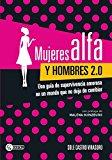 Portada de MUJERES ALFA Y HOMBRES 2.0: UNA GUÍA DE SUPERVIVENCIA AMOROSA EN UN MUNDO QUE NO DEJA DE CAMBIAR