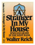 Portada de A STRANGER IN MY HOUSE : JEWS AND ARABS IN THE WEST BANK / WALTER REICH