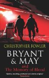 Portada de BRYANT & MAY AND THE MEMORY OF BLOOD: (BRYANT & MAY BOOK 9) BY FOWLER. CHRISTOPHER ( 2012 ) PAPERBACK