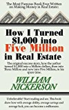 Portada de HOW I TURNED $1,000 INTO FIVE MILLION IN REAL ESTATE IN MY SPARE TIME BY WILLIAM NICKERSON (2014-02-11)