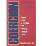 "Portada de [( COERCION: WHY WE LISTEN TO WHAT ""THEY"" SAY )] [BY: DOUGLAS RUSHKOFF] [APR-2009]"