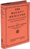 Portada de THE MIGHTY MEDICINE. SUPERSTITION AND ITS ANTIDOTE: A NEW LIBERAL EDUCATION