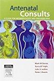 Portada de ANTENATAL CONSULTS: A GUIDE FOR NEONATOLOGISTS AND PAEDIATRICIANS, 1E BY DAVIES, MARK, INGLIS, GARRY, JARDINE, LUKE, KOORTS, PIETER (2012) PAPERBACK