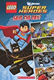 Portada de LEGO DC SUPERHEROES: SAVE THE DAY (TURTLEBACK SCHOOL & LIBRARY BINDING EDITION) (LEGO DC UNIVERSE SUPER HEROES) BY SCHOLASTIC, ED. (2013) LIBRARY BINDING