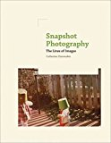 Portada de [(SNAPSHOT PHOTOGRAPHY : THE LIVES OF IMAGES)] [BY (AUTHOR) CATHERINE ZUROMSKIS] PUBLISHED ON (MAY, 2014)