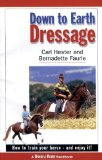 Portada de DOWN TO EARTH DRESSAGE: HOW TO TRAIN YOUR HORSE AND ENJOY IT BY HESTER, CARL (1999) PAPERBACK