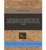Portada de [( A DISCOURSE OF A METHOD FOR THE WELL GUIDING OF REASON, AND THE DISCOVERY OF TRUTH IN THE SCIENCES (1649) )] [BY: RENE DESCARTES] [JAN-2011]
