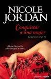 Portada de CONQUISTAR A UNA MUJER: LAS GUERRAS DEL CORTEJO III (LA ROMÁNTICA) DE JORDAN, NICOLE (2011) TAPA BLANDA