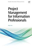 Portada de PROJECT MANAGEMENT FOR INFORMATION PROFESSIONALS BY MARGOT NOTE (2015-11-20)
