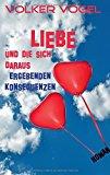 Portada de LIEBE UND DIE SICH DARAUS ERGEBENDEN KONSEQUENZEN BY VOLKER VOGEL (2016-07-19)