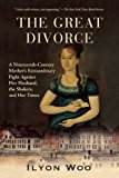 Portada de THE GREAT DIVORCE: A NINETEENTH-CENTURY MOTHER'S EXTRAORDINARY FIGHT AGAINST HER HUSBAND, THE SHAKERS, AND HER TIMES BY ILYON WOO (2011-08-16)