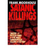 Portada de [(SATANIC KILLINGS)] [AUTHOR: FRANK MOORHOUSE] PUBLISHED ON (MARCH, 2006)