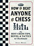 Portada de HOW TO BEAT ANYONE AT CHESS: THE BEST CHESS TIPS, MOVES, AND TACTICS TO CHECKMATE BY ETHAN MOORE (2015-10-02)