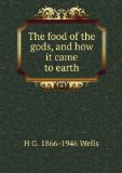 Portada de THE FOOD OF THE GODS, AND HOW IT CAME TO EARTH
