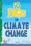 Portada de 50 FAQS ON CLIMATE CHANGE: KNOW ALL ABOUT CLIMATE CHANGE AND DO YOUR BIT TO LIMIT IT BY SWATI PRABHU (2013) PAPERBACK