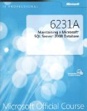 Portada de 6231A MAINTAINING A MICROSOFT SQL SERVER 2008 DATABASE - MICROSOFT OFFICIAL COURSE (MICROSOFT OFFICIAL CURRICULUM)