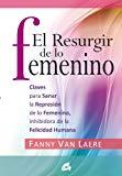 Portada de EL RESURGIR DE LO FEMENINO: CLAVES PARA SANAR LA REPRESIÓN DE LO FEMENINO, INHIBIDORA DE LA FELICIDAD HUMANA (TALLER DE LA HECHICERIA)