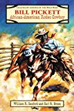 Portada de BILL PICKETT: AFRICAN-AMERICAN RODEO STAR (LEGENDARY HEROES OF THE WILD WEST) BY WILLIAM R., (WI SANFORD (1997-01-02)