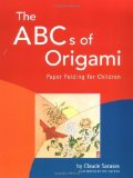 Portada de THE ABC'S OF ORIGAMI: PAPER FOLDING FOR CHILDREN [ORIGAMI BOOK, 26 PROJECTS] BY SARASAS, CLAUDE (2002) PAPERBACK