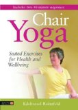 Portada de CHAIR YOGA: SEATED EXERCISES FOR HEALTH AND WELLBEING BY EDELTRAUD ROHNFELD (OCTOBER 21,2013)