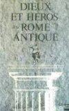 Portada de DIEUX ET HEROS DE LA ROME ANTIQUE