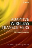 Portada de ADAPTIVE WIRELESS TRANSCEIVERS: TURBO-CODED, TURBO-EQUALIZED AND SPACE-TIME CODED TDMA, CDMA, AND OFDM SYSTEMS BY HANZO, LAJOS L., WONG, C. H., YEE, M. S. (2002) HARDCOVER