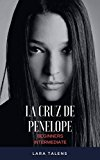 Portada de SPANISH: SHORT STORY FOR BEGINNERS-INTERMEDIATE STUDENTS: LA CRUZ DE PENÉLOPE (SPANISH SHORT STORIES, IMPROVE YOUR VOCABULARY & READING SKILLS)