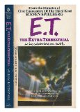 Portada de E.T. : THE EXTRA-TERRESTRIAL IN HIS ADVENTURE ON EARTH / A NOVEL BY WILLIAM KOTZWINKLE ; BASED ON A SCREENPLAY BY MELISSA MATHISON