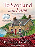 Portada de TO SCOTLAND WITH LOVE (KILTS AND QUILTS) BY PATIENCE GRIFFIN (2014-09-08)