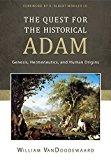 Portada de THE QUEST FOR THE HISTORICAL ADAM: GENESIS, HERMENEUTICS, AND HUMAN ORIGINS BY WILLIAM VANDOODEWAARD (2015-04-01)