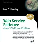 Portada de WEB SERVICES PATTERNS: JAVATM PLATFORM EDITION: JAVA EDITION BY PAUL MONDAY (2003-08-04)