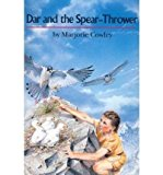 Portada de [(DAR AND THE SPEAR THROWER )] [AUTHOR: MARJORIE COWLEY] [JUL-1997]