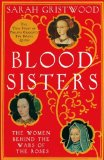 Portada de BLOOD SISTERS: THE WOMEN BEHIND THE WARS OF THE ROSES BY SARAH GRISTWOOD (28-FEB-2013) PAPERBACK