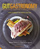 Portada de GUT GASTRONOMY: REVOLUTIONISE YOUR EATING TO CREATE GREAT HEALTH BY EDGSON, VICKI, PALMER, ADAM (2015) HARDCOVER