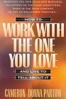 Portada de HOW TO WORK WITH THE ONE YOU LOVE--AND LIVE TO TELL ABOUT IT BY CAMERON PARTOW (1995-07-02)