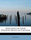 Portada de SOUS-OFFS EN COUR D'ASSISES NOTES DE L'AUTEUR BY ANONYMOUS (2011-08-03)