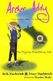 Portada de ARCHER ADDY: TRYING SOMETHING NEW (ARCHER ADDY, THE TRUE LIFE ADVENTURES) (VOLUME 1) BY NACHTRIEB, ERIK (2014) PAPERBACK