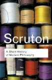 Portada de A SHORT HISTORY OF MODERN PHILOSOPHY: FROM DESCARTES TO WITTGENSTEIN (ROUTLEDGE CLASSICS) 2ND (SECOND) BY SCRUTON, ROGER (2001) PAPERBACK