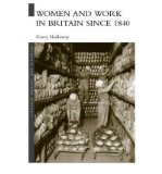 Portada de [(WOMEN AND WORK IN BRITAIN SINCE 1840)] [ BY (AUTHOR) GERRY HOLLOWAY ] [SEPTEMBER, 2005]