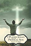 Portada de [(I PLAYED JONAH AND THE PRODIGAL SON)] [BY (AUTHOR) STANLEY B. PERRY] PUBLISHED ON (OCTOBER, 2012)