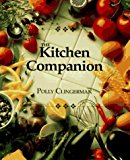 Portada de THE KITCHEN COMPANION : THE ULTIMATE GUIDE TO COOKING AND THE KITCHEN BY POLLY CLINGERMAN (1995-05-06)