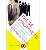 Portada de [(FALSE PROPHETS: THE GURUS WHO CREATED MODERN MANAGEMENT AND WHY THEIR IDEAS ARE BAD FOR BUSINESS TODAY )] [AUTHOR: JAMES HOOPES] [APR-2003]