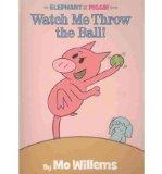 Portada de [( WATCH ME THROW THE BALL! )] [BY: MO WILLEMS] [SEP-2009]