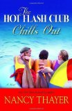 Portada de THE HOT FLASH CLUB CHILLS OUT: A NOVEL BY THAYER, NANCY (2007) PAPERBACK