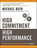 Portada de HIGH COMMITMENT HIGH PERFORMANCE: HOW TO BUILD A RESILIENT ORGANIZATION FOR SUSTAINED ADVANTAGE BY MICHAEL BEER (2009-08-10)