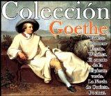 Portada de COLECCIÓN GOETHE (ESTE LIBRO INCLUYE FAUSTO,WERTHER, EL CUENTO DE LA SERPIENTE VERDE, LA NOVIA DE CORINTO Y POEMAS DE GOETHE)