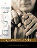 Portada de CHANGING PLACES: A CHRISTIAN'S GUIDE TO CARING FOR AGING PARENTS BY BETTY BENSON ROBERTSON (2003-01-15)