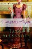 Portada de DANGEROUS TO KNOW: A NOVEL OF SUSPENSE (LADY EMILY MYSTERIES) BY ALEXANDER, TASHA (2010) HARDCOVER