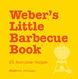 Portada de WEBER'S LITTLE BARBECUE BOOK: 50 FAVOURITE RECIPES BY MATTHEW DRENNAN (2004-03-25)